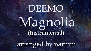 DEEMO - Magnolia(Instrumental) / arranged by narumi