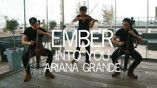 Ember - Into You Ariana Grande Cover Violin and Cello