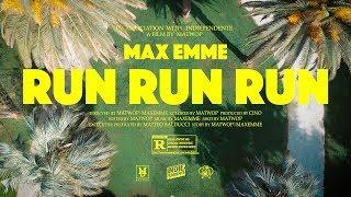 MAX EMME - Run Run Run (Prod. Cino) [OFFICIAL MUSIC VIDEO]