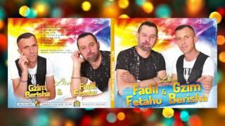 Fadil Fetahu & Gzim Berisha - Bëje zot