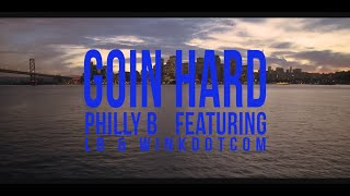 Philly B - Goin Hard ft. LB & WINKDOTCOM [HD] Official Video