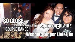 So Close - Jon Mclaughlin - Wedding Singer Elmerjun Live