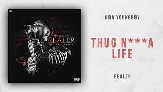 NBA YoungBoy - Thug N***a Life (Realer)