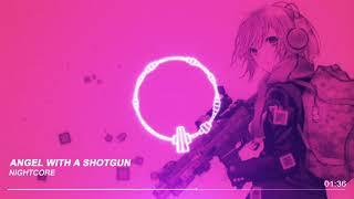[NIGHTCORE] Angel with a Shotgun