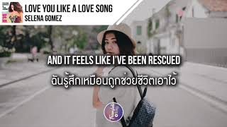 แปลเพลง Love You Like A Love Song - Selena Gomez