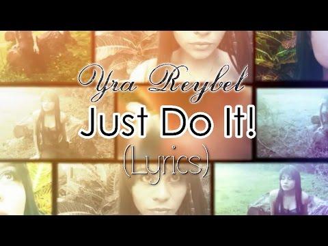Just Do It! de Yra Reybel Letra y Video