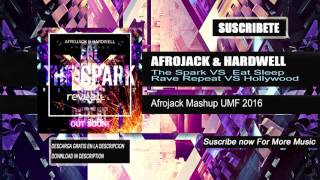 Afrojack & Hardwell - The Spark vs Eat Sleep Rave Repeat vs Hollywood (Afrojack Mashup UMF2016)