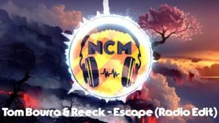 Tom Bourra & Reeck - Escape (Radio Edit) [No Copyright]