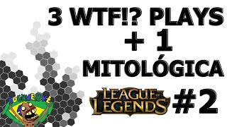 3 WTF!? PLAYS +1 MITOLÓGICA #2