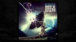 Marry me, Joseph - Losing sentiments of you