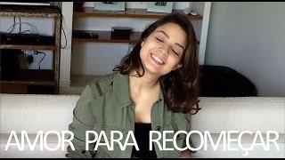 Frejat - Amor Pra Recomeçar (Cover Maria Luiza)
