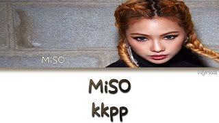 MiSO (미소) - KKPP (낄끼빠빠)  [Han/Rom/Eng] Colorcoded lyrics