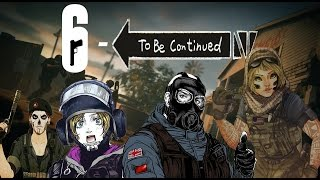 To Be Continued Compilation - Rainbow Six Siege