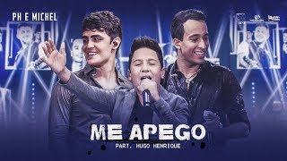 Ph e Michel - Me Apego - Part. Hugo Henrique (DVD Nova História)