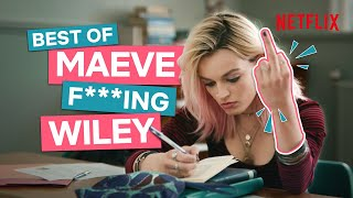 The Best of Maeve Wiley Being Maeve Wiley in Sex Education Season One