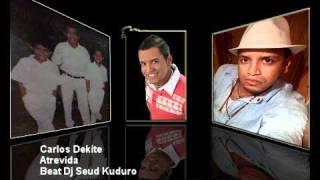 Carlos Dekite atrevida coming soon Beat Dj Seud Kuduro