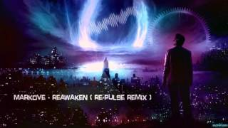 Markove - Reawaken (Re-Pulse Remix) [HQ Preview]