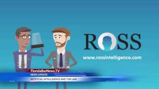FloridaBarNews.TV - News Update #11: Artificial Intelligence and the Practice of Law