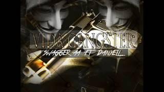 Vida Gangster - Swagger AA Ft Danyell