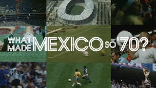 What made Mexico so '70?