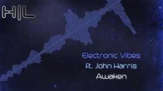 Electronic Vibes ft. John Harris - Awaken (HQ Rip)