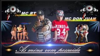 MC RT AS MiNA VEM POSSUiDA  PART MC DON JUAN - DJ AJAX 2017