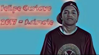 Felipe Gustavo 2017  Animate HD