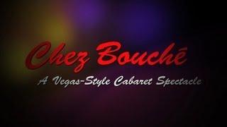 Chez Bouché: A Vegas-Style Cabaret Spectacle