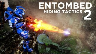 Entombed Hiding Tactics [After Patch]