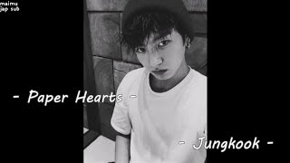 "[歌詞&日本語字幕] ""Paper Hearts"" by Jungkook (cover)"