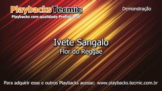 Playback - Ivete Sangalo - Flor do Reggae
