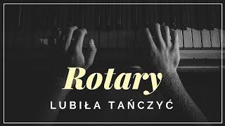 Rotary - Lubiła tańczyć + tekst, słowa, napisy.