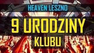 Heaven Leszno - 9 Urodziny Klubu