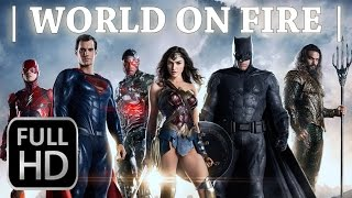 JUSTICE LEAGUE - World on Fire