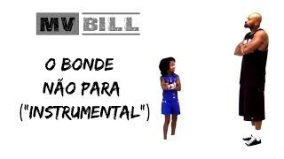 MV BILL - O BONDE NÃO PARA (Instrumental)