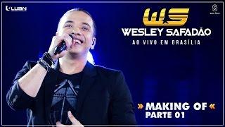 Wesley Safadão - Ao vivo em Brasília - Making of - Parte 1