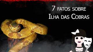 7 fatos sobre a Ilha das cobras