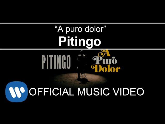 Videoclip oficial de la canción A Puro Dolor de Pitingo