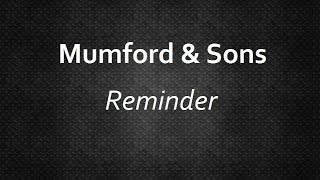 Mumford & Sons - Reminder [Lyrics] | Lyrics4U