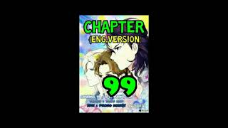(Underworld Boyfriend/Chapter 99/Eng.Ver.) {Bạn Trai Hắc Đạo Của Tôi}