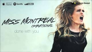 Miss Montreal - Done With You (Official Audio)