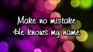 He Knows My Name ~ Francesca Battistelli