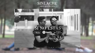 Sinlache - Si No Estás (Audio Oficial)