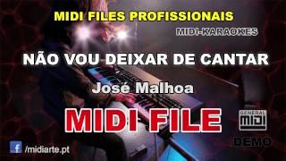 ♬ Midi file  - NÃO VOU DEIXAR DE CANTAR - José Malhoa
