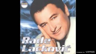Rade Lackovic - Carobna zeno - (Audio 2002)