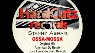 Stanny Abram - Ossa Mossa (American DJ Remix)