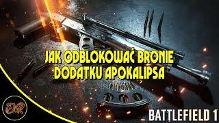 Apokalipsa - Jak odblokować nowe bronie? Battlefield 1