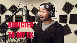addicted To My Ex | A.D. Scott Cover (Remix)