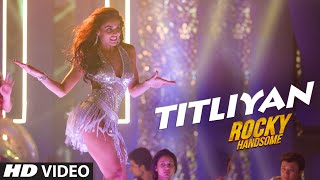 TITLIYAN Video Song | ROCKY HANDSOME | John Abraham, Shruti Haasan | Sunidhi Chauhan