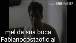 Fabiano Costa- mel da sua boca.